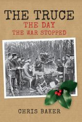 The truce: the day the war stopped by Chris Baker